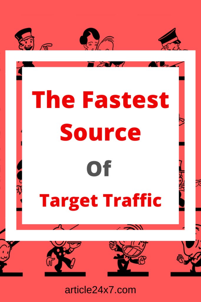 The Fastest Source of Target Traffic