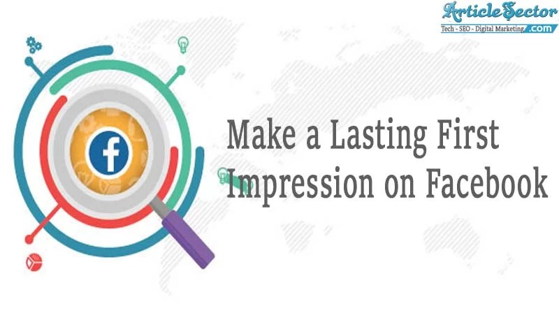 How to Make a Lasting First Impression on Facebook