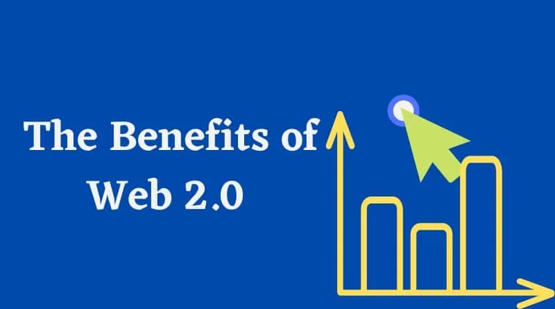 The Benefits of Web 2.0