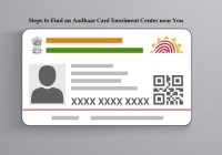 Steps to Find an Aadhaar Card Enrolment Center near You