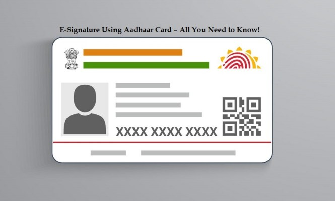 E-Signature Using Aadhaar Card – All You Need to Know!