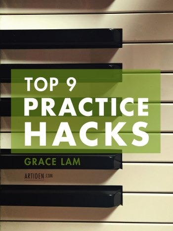 Top 9 Practice Hacks for Music and Beyond
