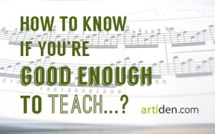 How to Know if You're Good Enough to Teach?