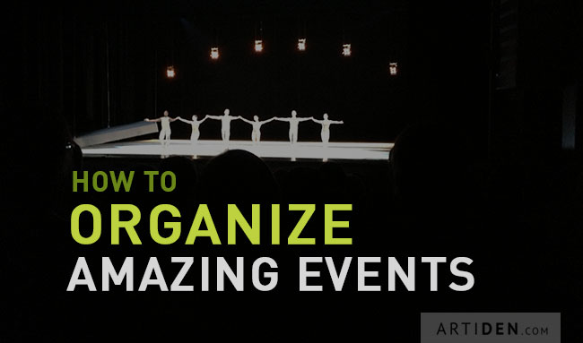 How to Organize Amazing Events