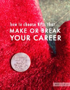 The Right KPIs will Make or Break Your Career