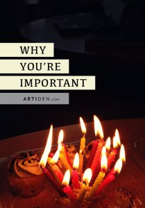 Why You're Important: Inspiration