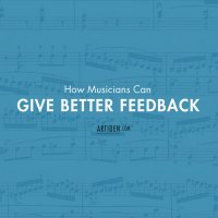 How You Can Give Better Music Feedback