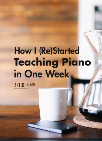 How I Re-Started Teaching Piano in One Week