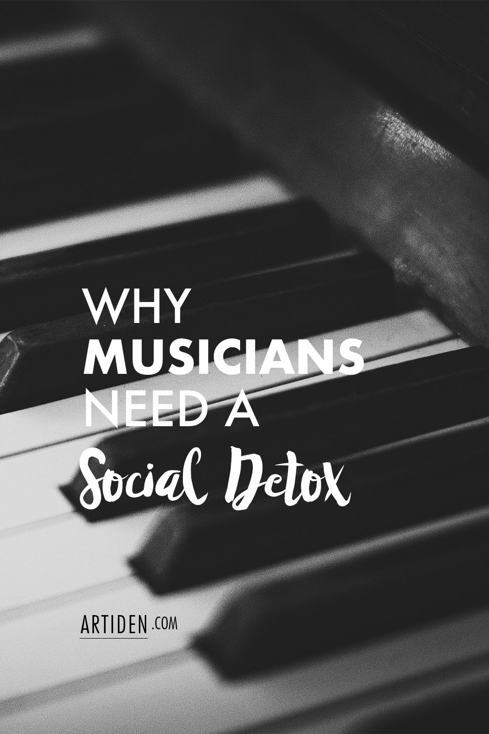 Why Musicians Need a Social Detox