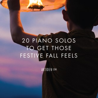 20 Piano Solos to Get Those Festive Fall Feels