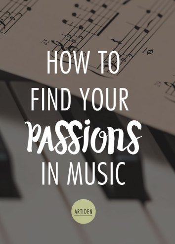How to Find Your Passions in Music