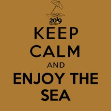 keepcalmand_ENJOY THE SEA