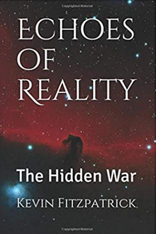 Echoes of Reality: The Hidden War by Kevin Fitzpatrick