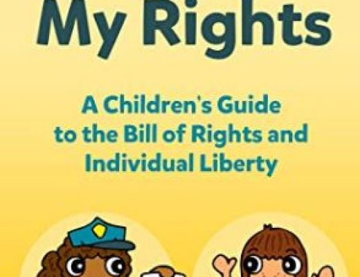 I Know My Rights: A Children's Guide to the Bill of Rights and Individual Liberty – Rory Margraf