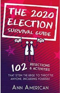 """Alt=""""The 2020 Election Survival Guide"""""""