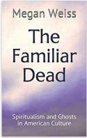 "Alt=""the familiar dead by megan weiss"""