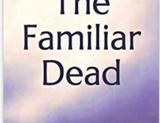 The Familiar Dead: Spiritualism and Ghosts in American Culture by Megan Weiss