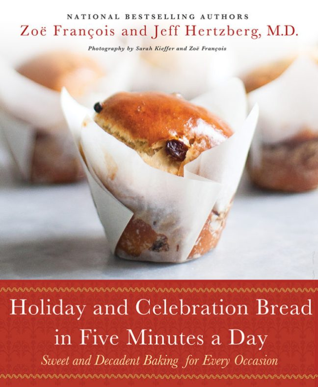 Holiday and Celebration Bread in Five Minutes a Day | Breadin5
