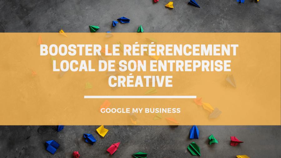 Google My Business : Booster le référencement  local de votre entreprise créative 2