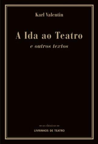A IDA AO TEATRO E OUTROS TEXTOS
