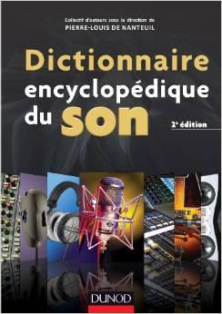 Dictionnaire encyclopédique du son - 2e éd