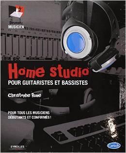 Home Studio - Pour guitaristes et bassistes,