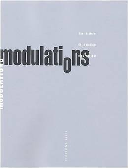 Modulations - Une histoire de la musique électronique