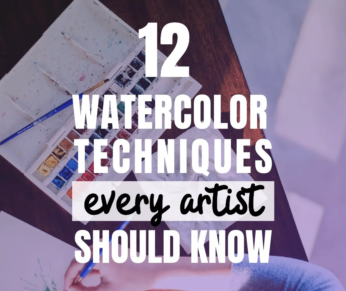 12 watercolor techniques every artist should know