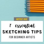 7 Sketching Tips for Beginner Artists 1