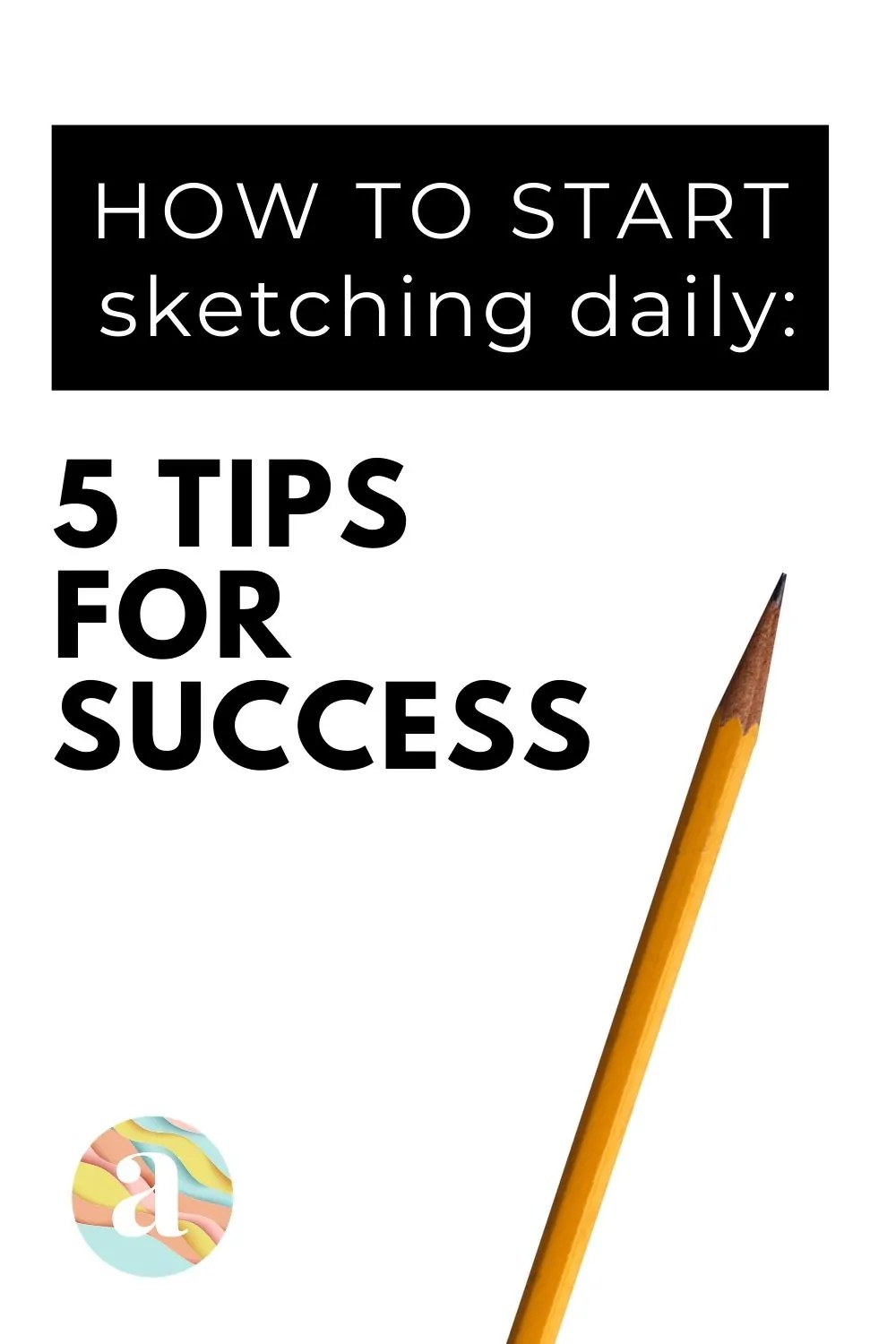 HOW TO GET STARTED WITH SKETCHING