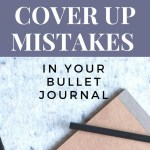 5 Ways to Fix Mistakes in Bullet Journal 1