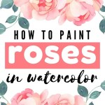 how to paint roses in watercolor