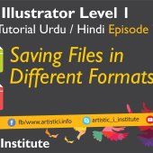 Adobe Illustrator Episode 07 – Save a file in Different Formats – Urdu/Hindi