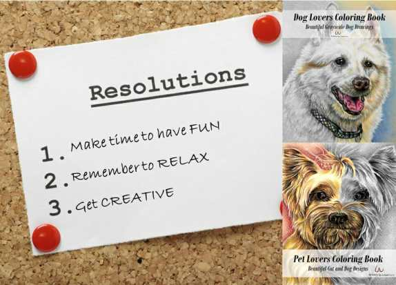 Is Your New Years Resolution To Have Fun Relax And Get Creative Coloring Helps You With All Three Order The Pet Lovers Book Or Dog