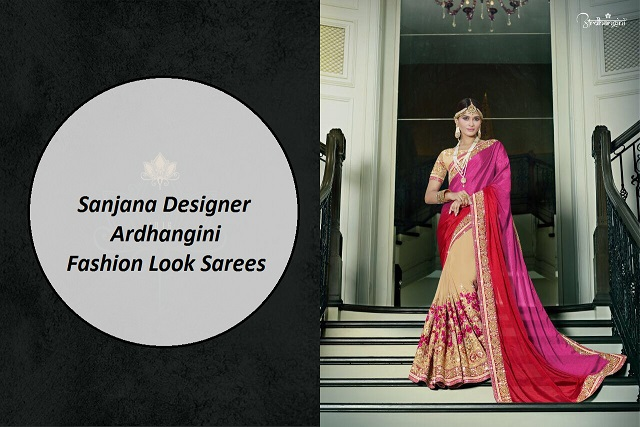 Sanjana Designer Ardhangini Fashion Look Sarees
