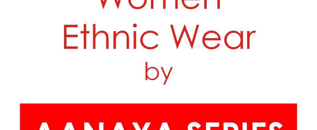 Women Ethnic Wear AANAYA Series