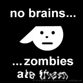 No Brains…Zombies Ate Them…(Version 1)
