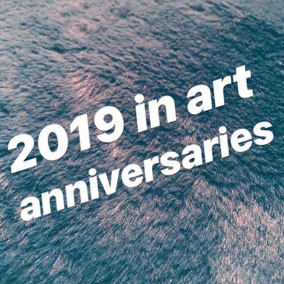 2019 in art anniversaries