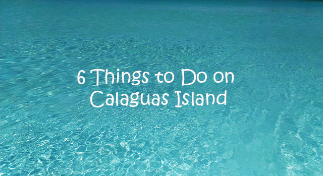 6 Things to Do on Calaguas Island