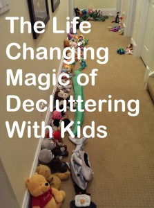 Life Changing Magic of Decluttering With Kids