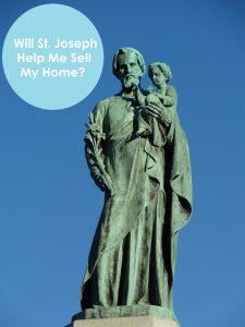 Will a St. Joseph Statue Help Me Sell My House? The Art of Happy Moving. www.artofhappymoving.com