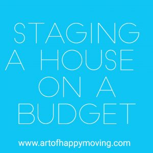 Staging a House on a Budget. The Art of Happy Moving. www.artofhappymoving.com
