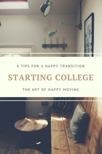 Starting College: 8 Tips for a Happy Transition. The Art of Happy Moving. www.artofhappymoving.com
