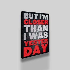 But i'm closer than i was yesterday Canvas Art by Artoxic