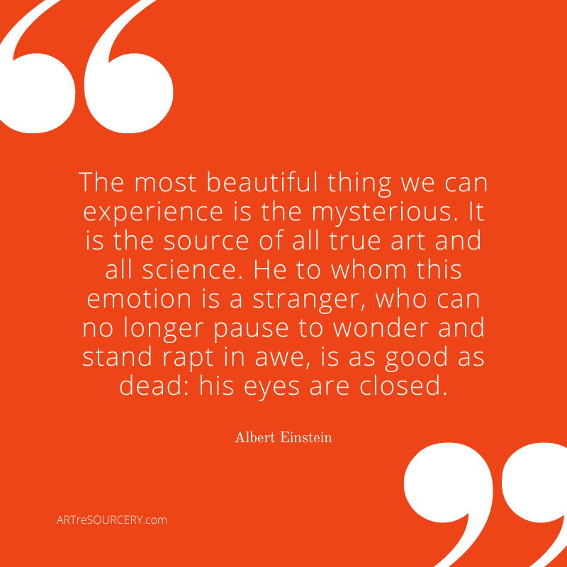 """Einstein on Beauty: """"The most beautiful thing we can experience is the mysterious.  It is the source of all true art and all science.  He to whom this emotion is a stranger, who can no longer pause to wonder and stand rapt in awe, is as good as dead: his eyes are closed."""" -Albert #Einstein"""