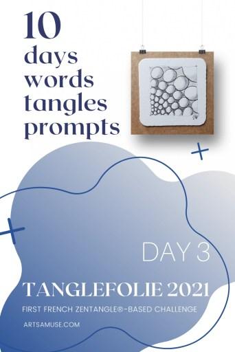 2021 Tanglefolie Blog Post Day 3