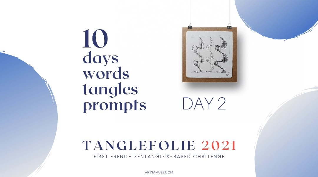 Day 2 of the challenge TangleFolie for the Francophonie 2021.