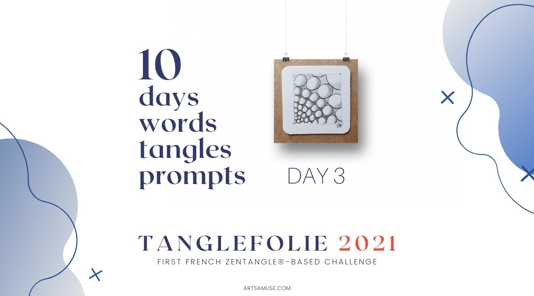 Day 3 of the challenge TangleFolie for the Francophonie 2021