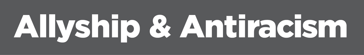Allyship & Antiracism
