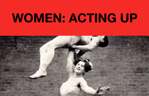 Women: Acting Up @ The Gregson Centre